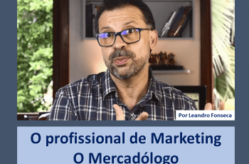 O profissional de Marketing, o Mercadólogo